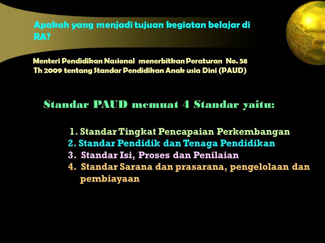 1.Standar Tingkat Pencapaian Perkembangan 2. Standar Pendidik dan Tenaga Pendidikan 3.