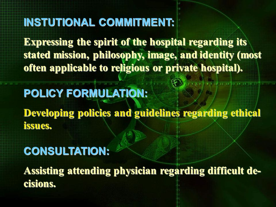 INSTUTIONAL COMMITMENT: Expressing the spirit of the hospital regarding its stated mission, philosophy, image, and identity (most often applicable to