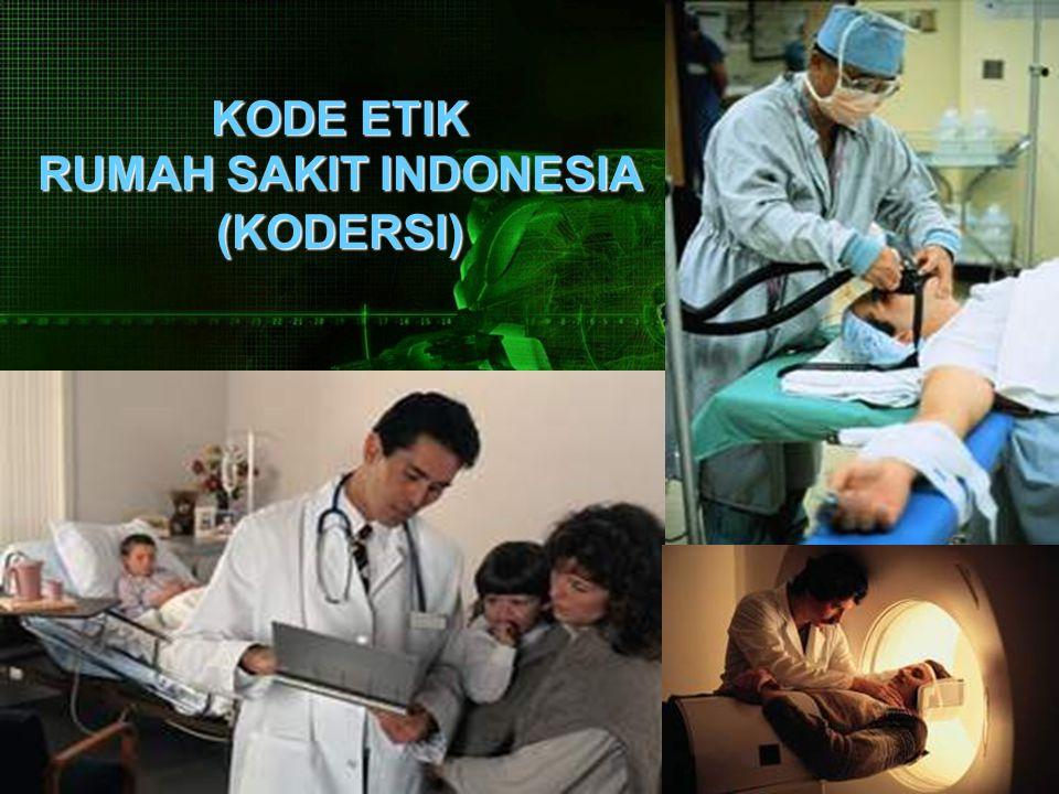 KODE ETIK RUMAH SAKIT INDONESIA (KODERSI)