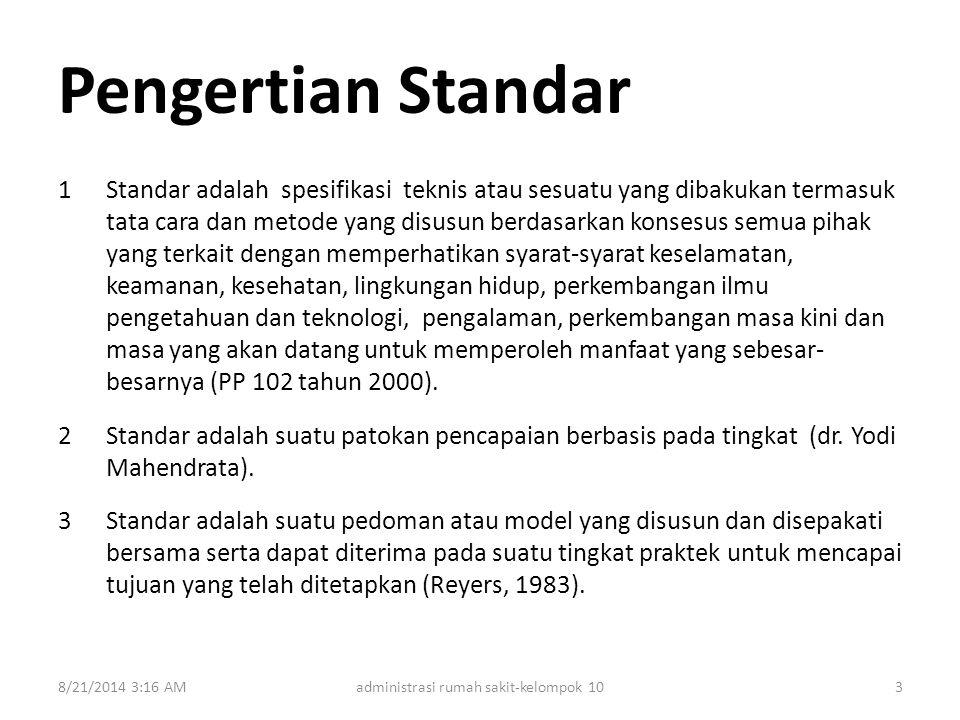 Pengertian Standar 1Standar adalah spesifikasi teknis atau sesuatu yang dibakukan termasuk tata cara dan metode yang disusun berdasarkan konsesus semu