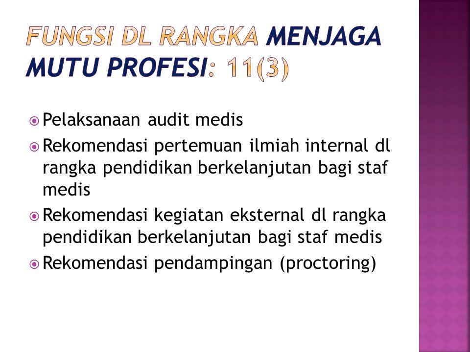  Pelaksanaan audit medis  Rekomendasi pertemuan ilmiah internal dl rangka pendidikan berkelanjutan bagi staf medis  Rekomendasi kegiatan eksternal