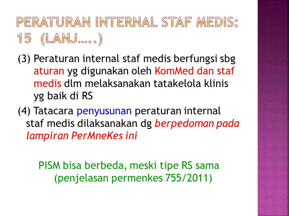 (3) Peraturan internal staf medis berfungsi sbg aturan yg digunakan oleh KomMed dan staf medis dlm melaksanakan tatakelola klinis yg baik di RS (4) Ta