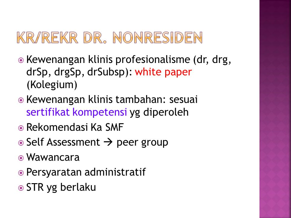  Kewenangan klinis profesionalisme (dr, drg, drSp, drgSp, drSubsp): white paper (Kolegium)  Kewenangan klinis tambahan: sesuai sertifikat kompetensi