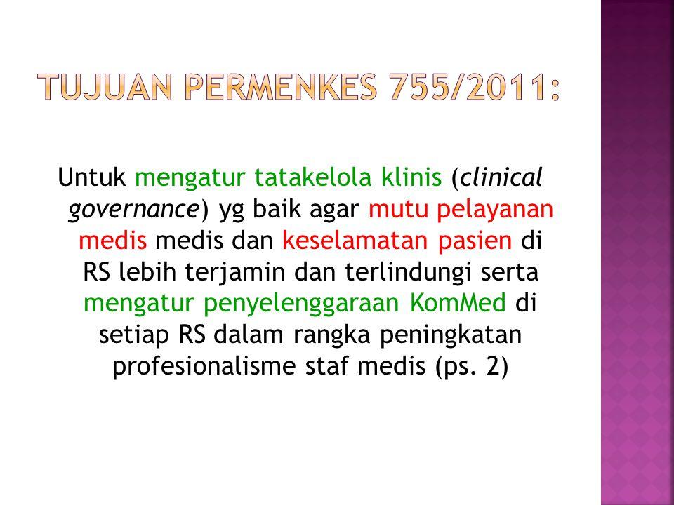 Untuk mengatur tatakelola klinis (clinical governance) yg baik agar mutu pelayanan medis medis dan keselamatan pasien di RS lebih terjamin dan terlind
