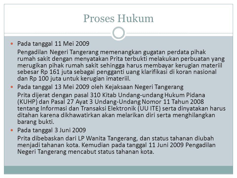 Proses Hukum Pada tanggal 11 Mei 2009 Pengadilan Negeri Tangerang memenangkan gugatan perdata pihak rumah sakit dengan menyatakan Prita terbukti melak
