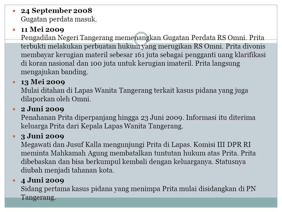 24 September 2008 Gugatan perdata masuk. 11 Mei 2009 Pengadilan Negeri Tangerang memenangkan Gugatan Perdata RS Omni. Prita terbukti melakukan perbuat