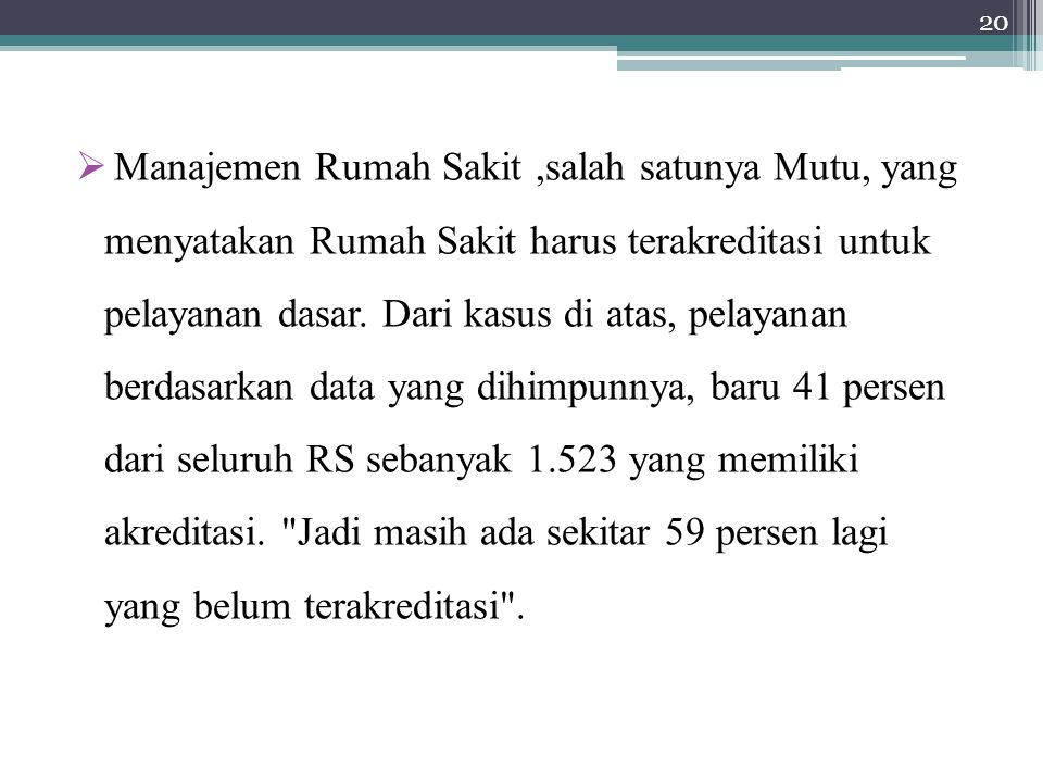  Manajemen Rumah Sakit,salah satunya Mutu, yang menyatakan Rumah Sakit harus terakreditasi untuk pelayanan dasar.