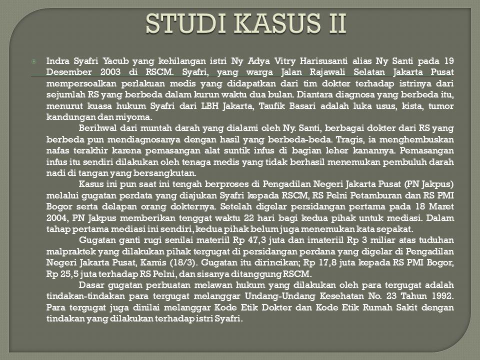  Indra Syafri Yacub yang kehilangan istri Ny Adya Vitry Harisusanti alias Ny Santi pada 19 Desember 2003 di RSCM.