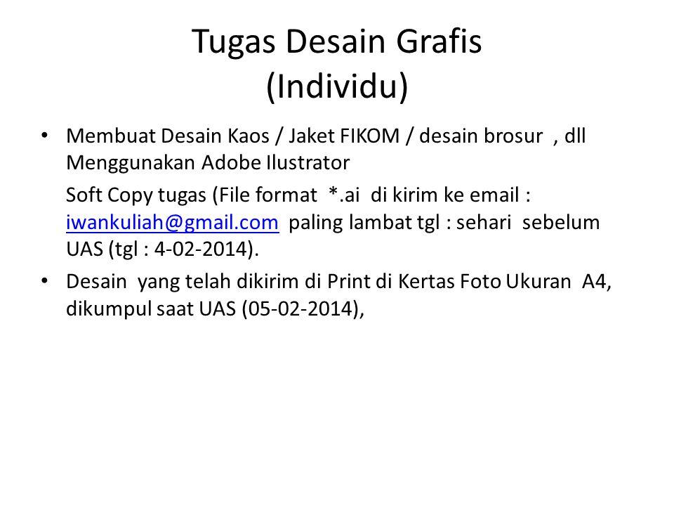 Tugas Desain Grafis (Individu) Membuat Desain Kaos / Jaket FIKOM / desain brosur, dll Menggunakan Adobe Ilustrator Soft Copy tugas (File format *.ai d