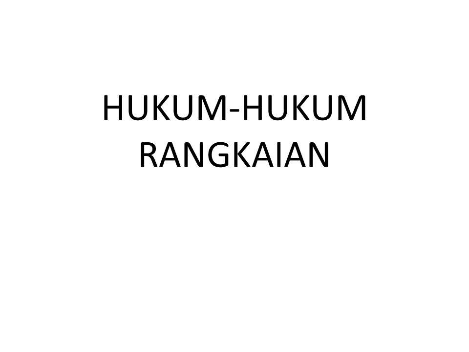 HUKUM-HUKUM RANGKAIAN