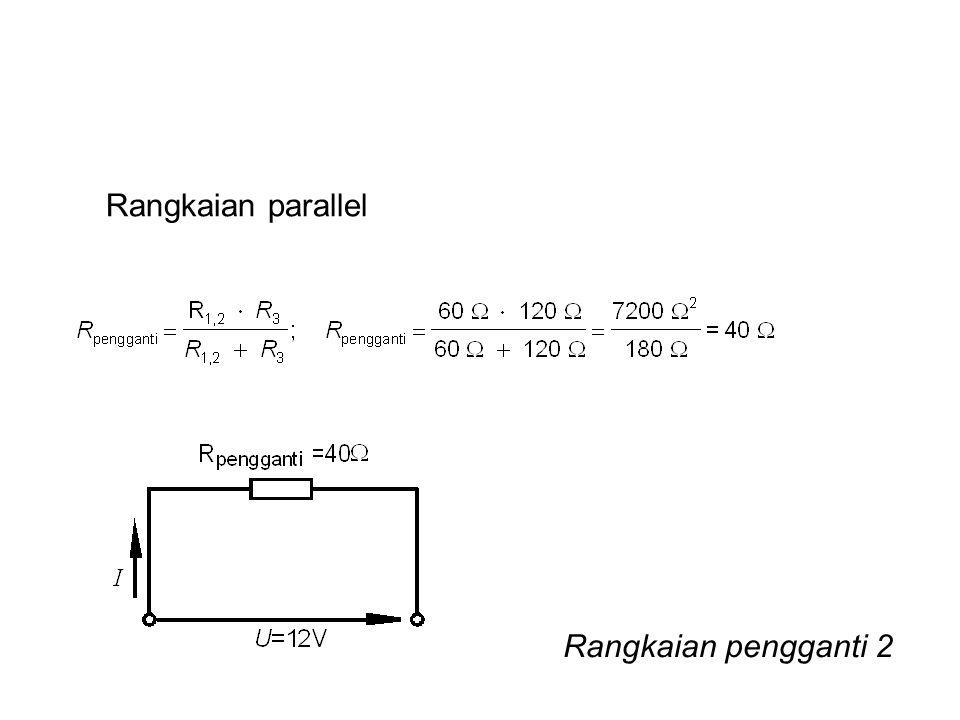 Rangkaian pengganti 2 Rangkaian parallel