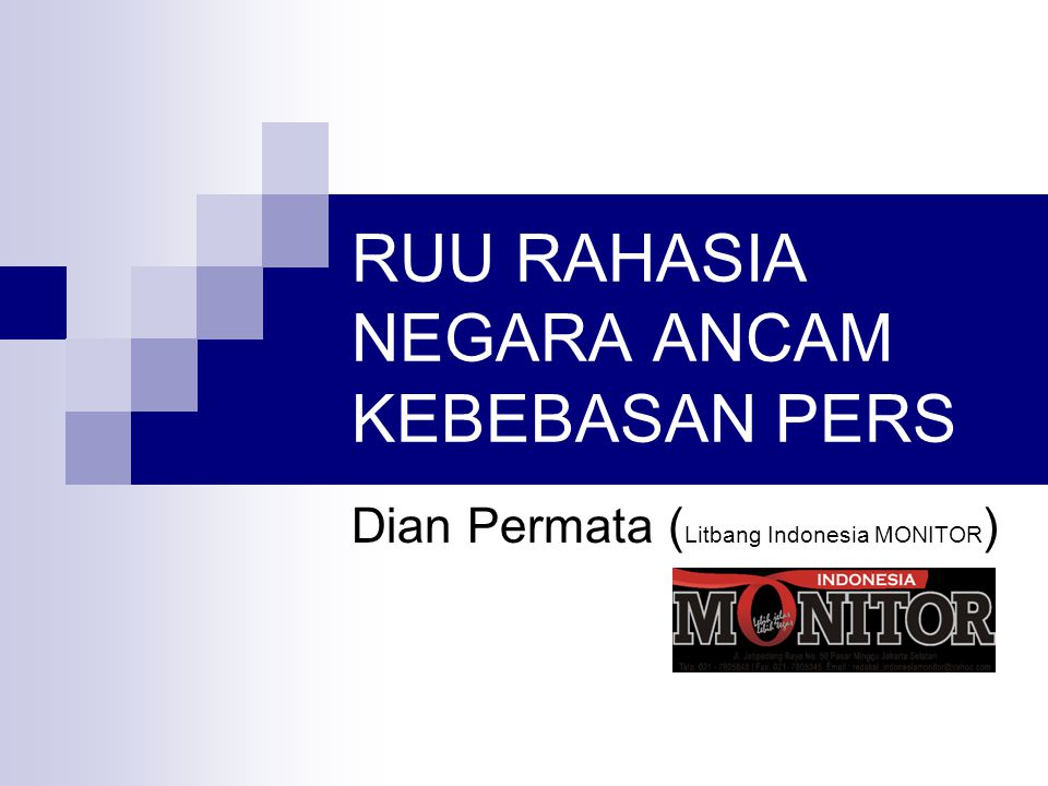 RUU RAHASIA NEGARA ANCAM KEBEBASAN PERS Dian Permata ( Litbang Indonesia MONITOR )