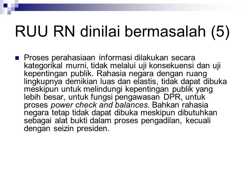 RUU RN dinilai bermasalah (5) Proses perahasiaan informasi dilakukan secara kategorikal murni, tidak melalui uji konsekuensi dan uji kepentingan publik.