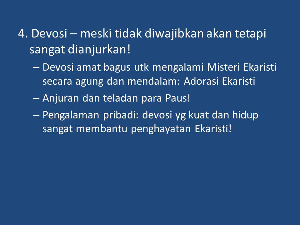 4.Devosi – meski tidak diwajibkan akan tetapi sangat dianjurkan.