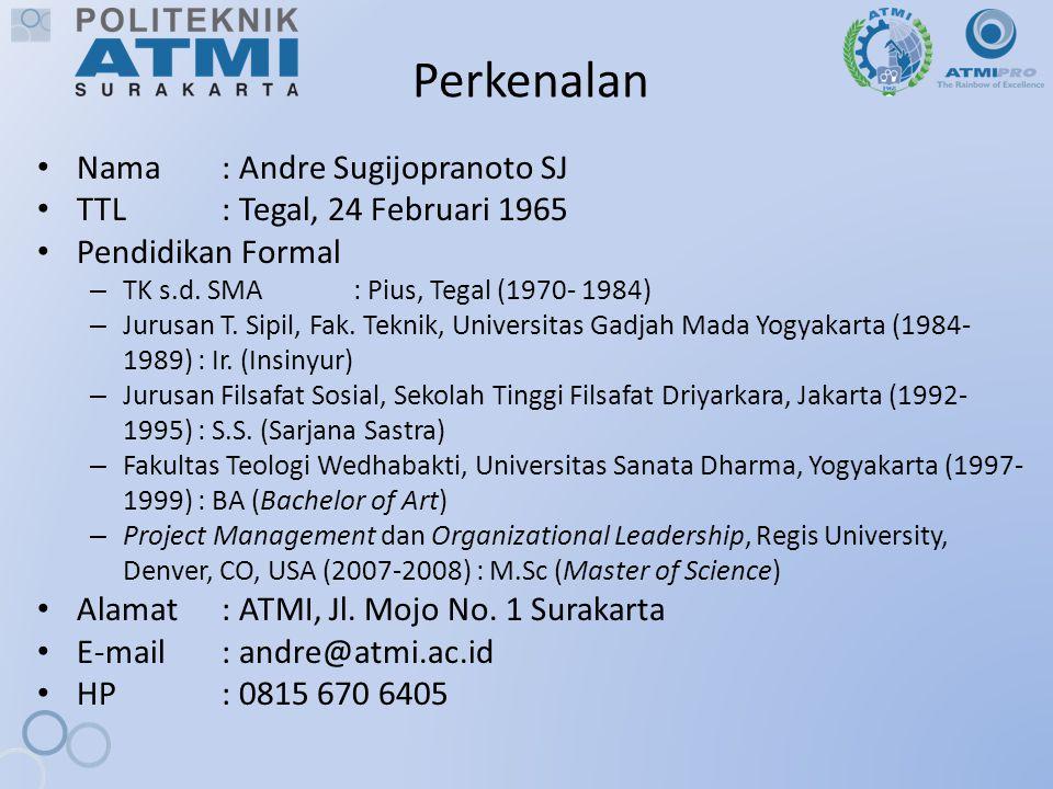 Perkenalan Nama: Andre Sugijopranoto SJ TTL: Tegal, 24 Februari 1965 Pendidikan Formal – TK s.d. SMA: Pius, Tegal (1970- 1984) – Jurusan T. Sipil, Fak