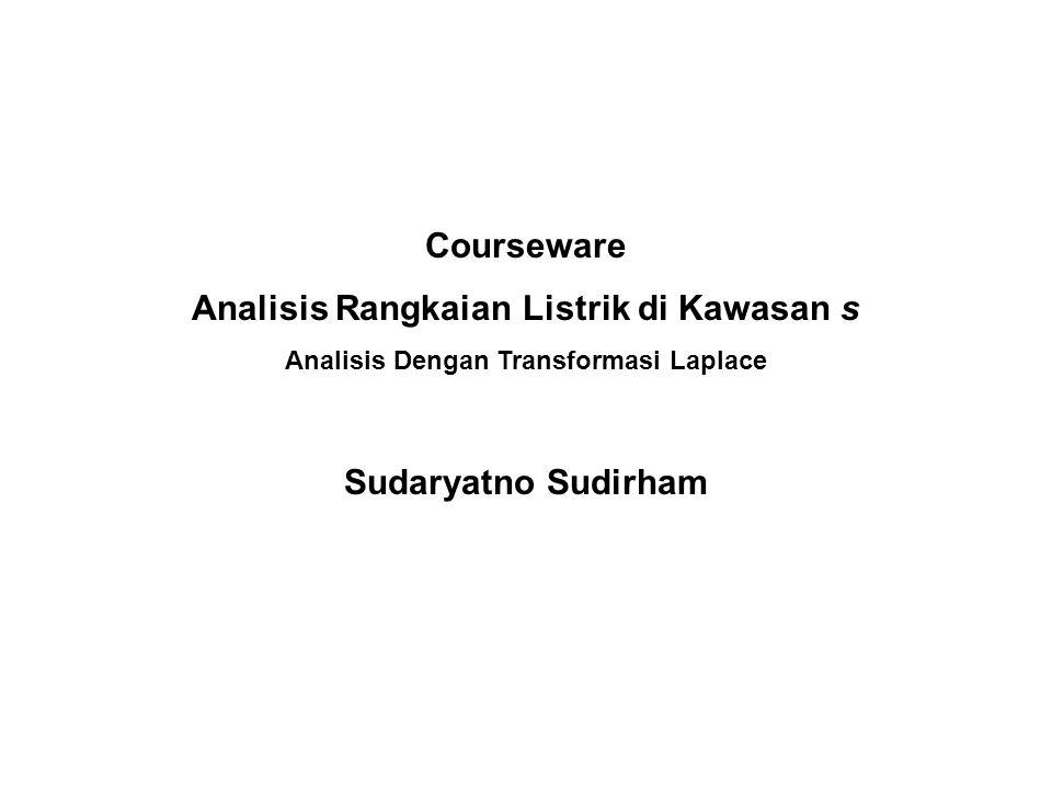 Courseware Analisis Rangkaian Listrik di Kawasan s Analisis Dengan Transformasi Laplace Sudaryatno Sudirham