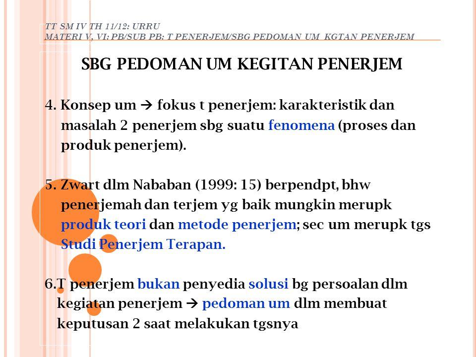 TT SM IV TH 11/12: URRU MATERI V, VI: PB/SUB PB: T PENERJEM/SBG PEDOMAN UM KGTAN PENERJEM SBG PEDOMAN UM KEGITAN PENERJEM 4. Konsep um  fokus t pener