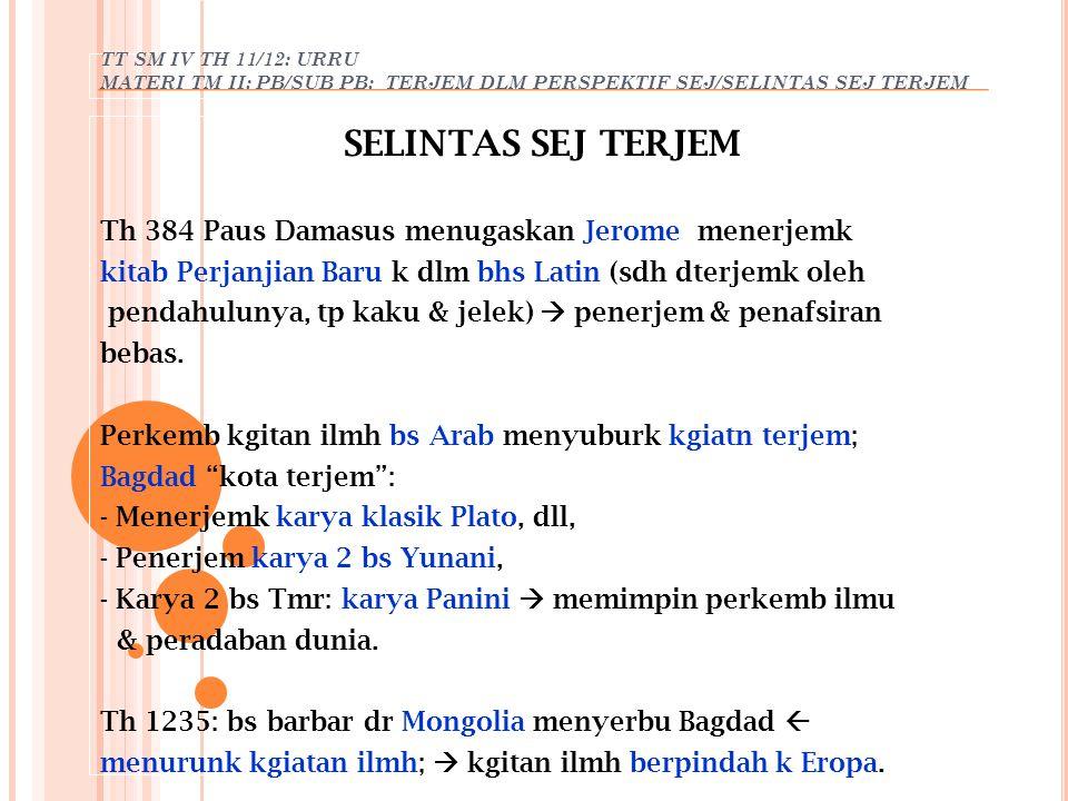 TT SM IV TH 11/12: URRU MATERI TM III, IV: PB/SUB PB: PENDHLAN/PENGERT TERJEM PENGERTIAN TERJEMAHAN Translation (Nababan, 1999: 18) Penerjemahan Terjemahan proses alih pesan hasil suatu penerjemahan a) Penerjemahan (Catford dlm Nababan, 1999: 19): - Proses penggantian suatu teks bhs sumber dg teks bhs, - Penggantian materi teks bhs sumber dg materi teks bhs sasaran.