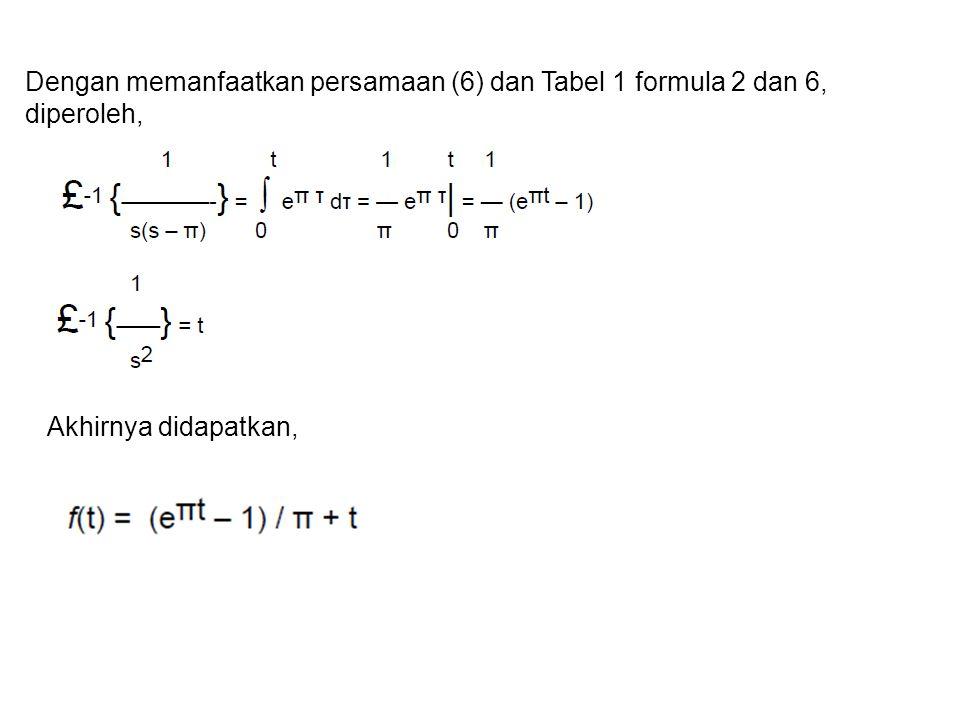 Akhirnya didapatkan, Dengan memanfaatkan persamaan (6) dan Tabel 1 formula 2 dan 6, diperoleh,