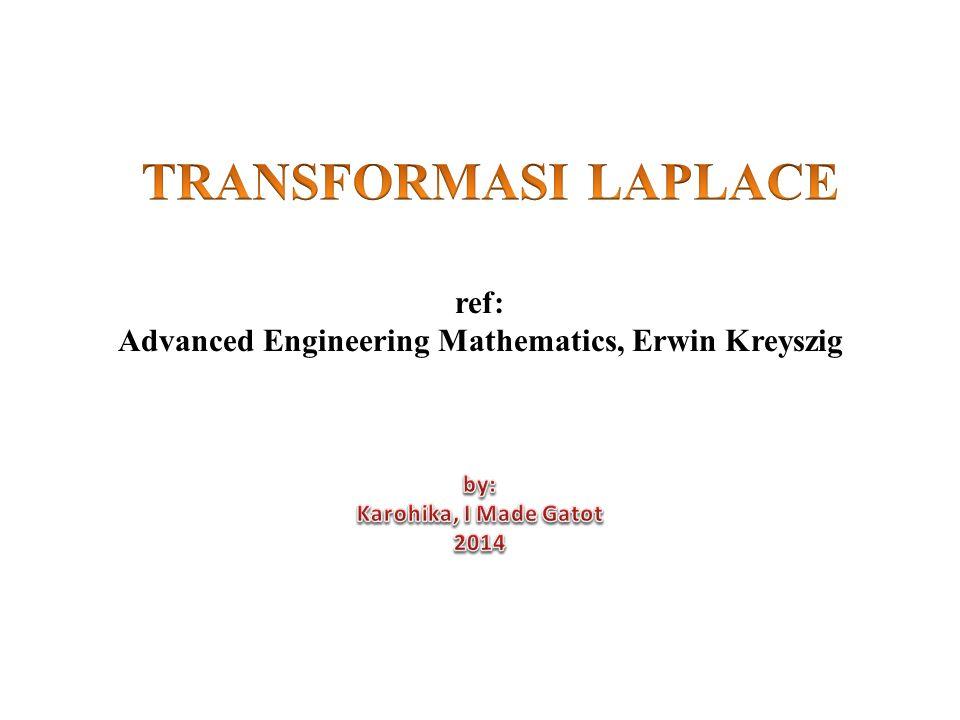 Transformasi Laplace adalah suatu metode untuk menyelesaikan persamaan diferensial dari masalah nilai awal serta nilai batas.