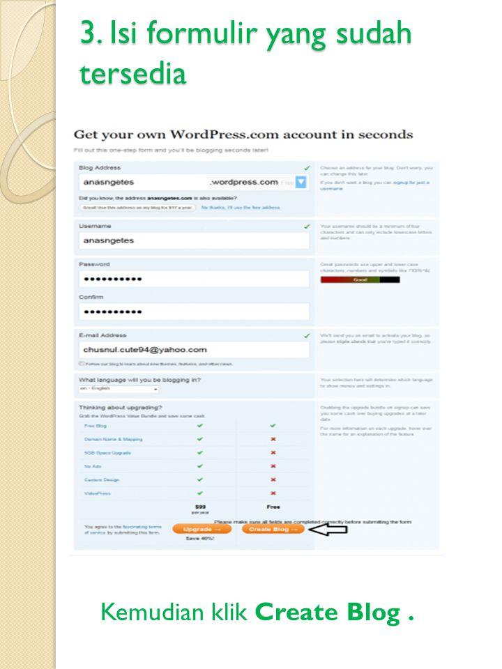 3. Isi formulir yang sudah tersedia Kemudian klik Create Blog.