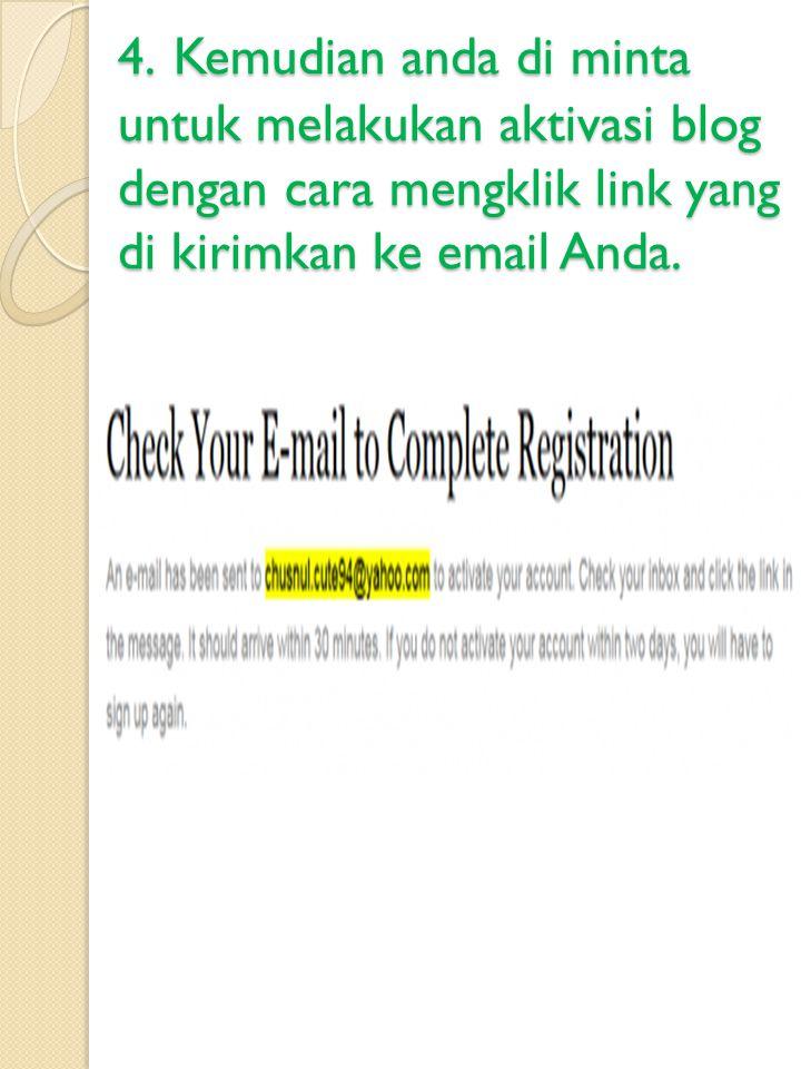 4. Kemudian anda di minta untuk melakukan aktivasi blog dengan cara mengklik link yang di kirimkan ke email Anda.