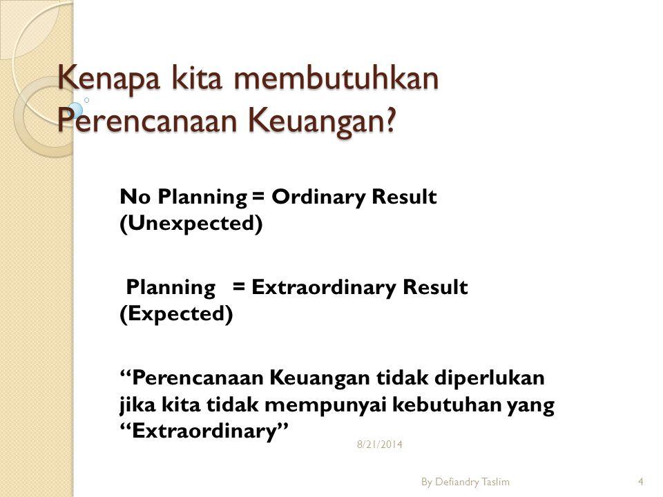 Kenapa kita membutuhkan Perencanaan Keuangan.