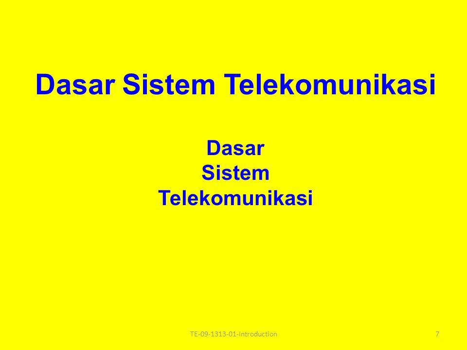 TELEKOMUNIKASI Tele = jauh Communication at a distance 17TE-09-1313-01-Introduction