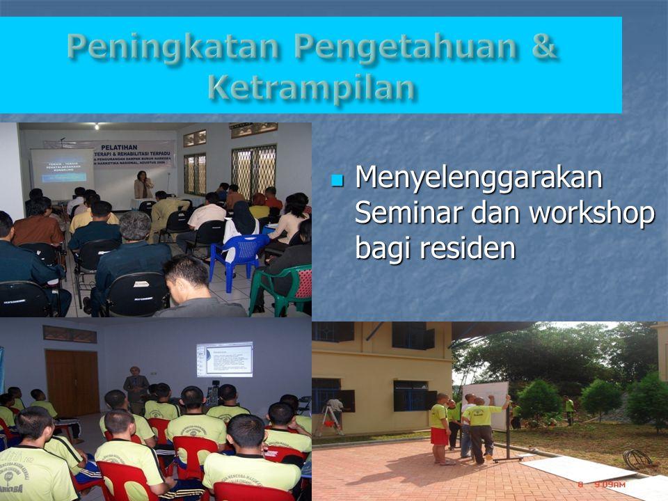 Menyelenggarakan Seminar dan workshop bagi residen Menyelenggarakan Seminar dan workshop bagi residen