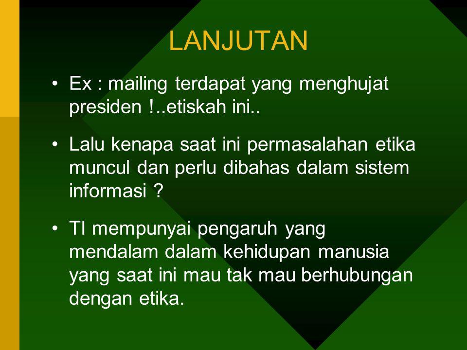 LANJUTAN Ex : mailing terdapat yang menghujat presiden !..etiskah ini..
