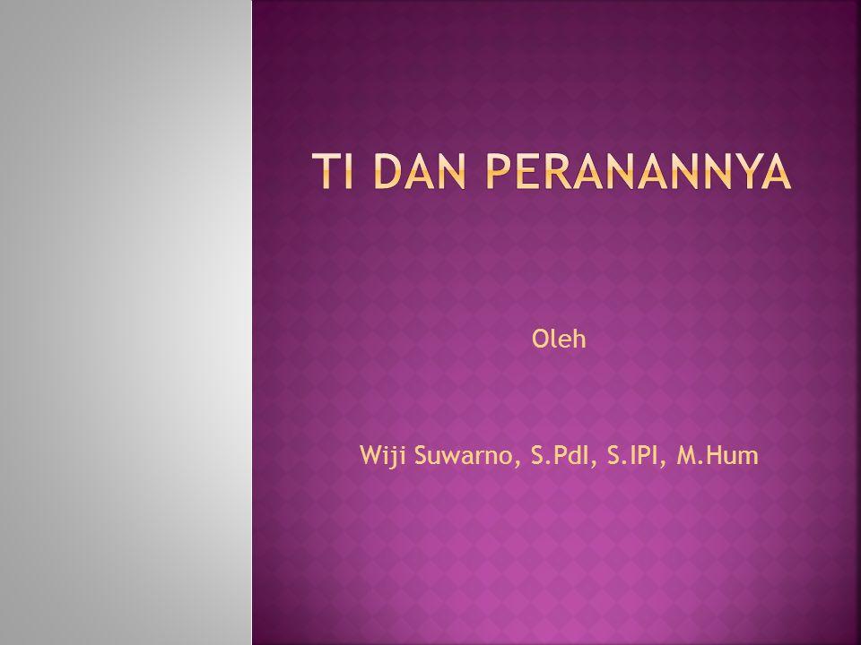 Oleh Wiji Suwarno, S.PdI, S.IPI, M.Hum