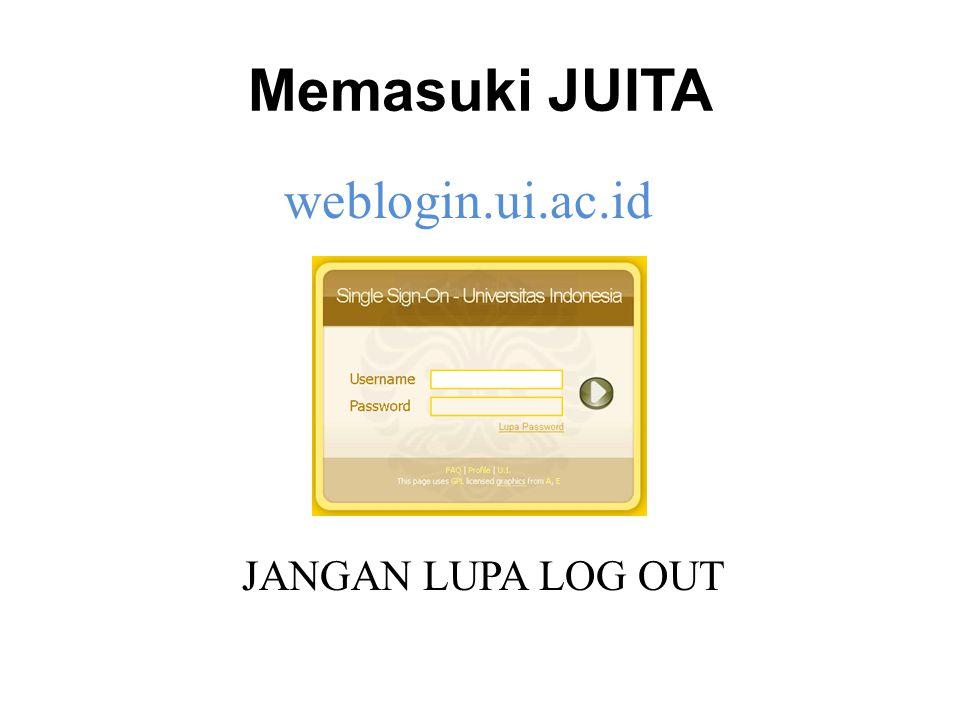 Memasuki JUITA JANGAN LUPA LOG OUT weblogin.ui.ac.id