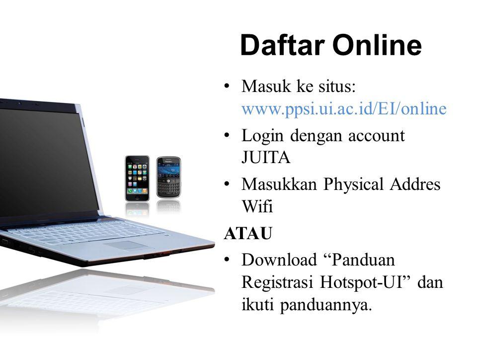 """Daftar Online Masuk ke situs: www.ppsi.ui.ac.id/EI/online Login dengan account JUITA Masukkan Physical Addres Wifi ATAU Download """"Panduan Registrasi H"""