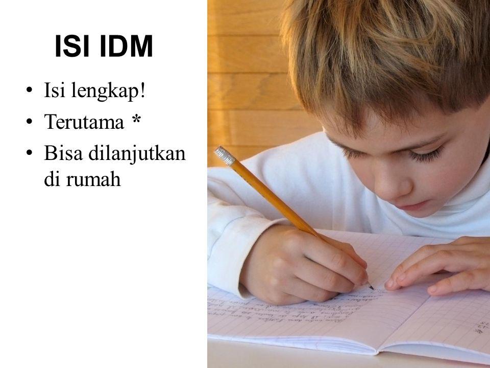 ISI IDM Isi lengkap! Terutama * Bisa dilanjutkan di rumah