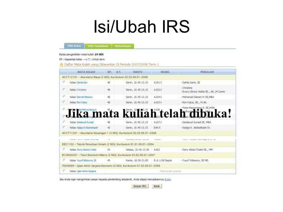 Isi/Ubah IRS Jika mata kuliah telah dibuka!