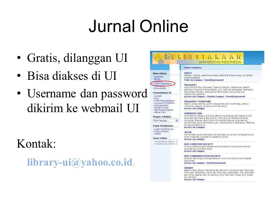 Jurnal Online Gratis, dilanggan UI Bisa diakses di UI Username dan password dikirim ke webmail UI Kontak: library-ui@yahoo.co.id.