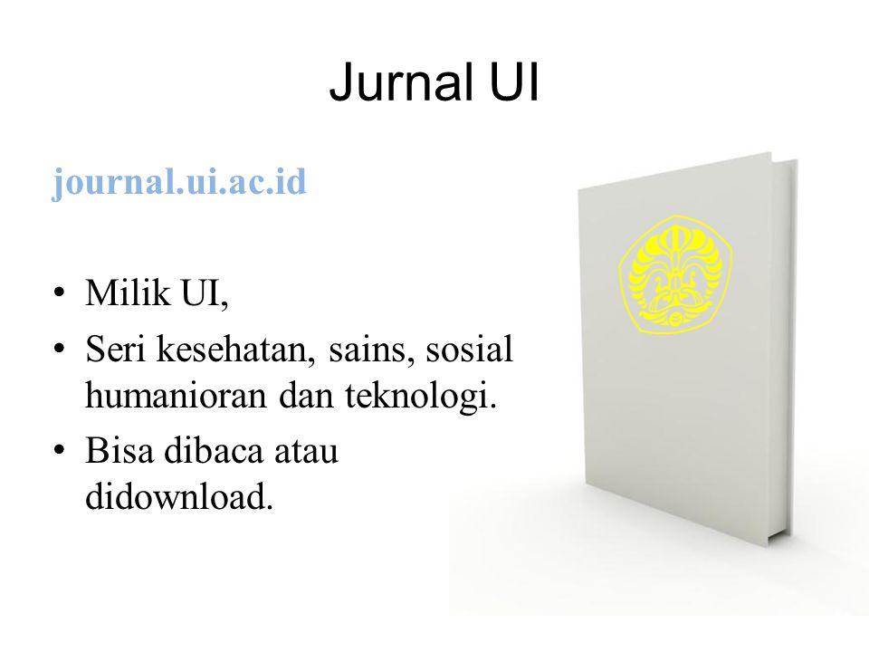 Jurnal UI journal.ui.ac.id Milik UI, Seri kesehatan, sains, sosial humanioran dan teknologi. Bisa dibaca atau didownload.
