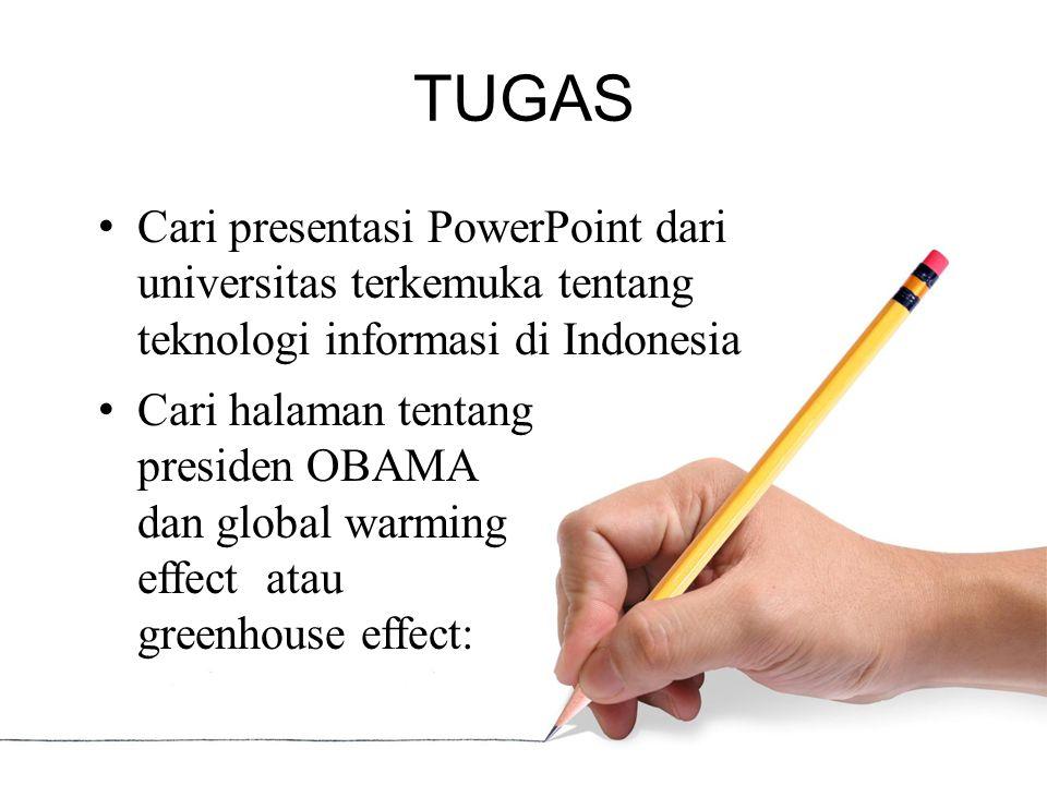 TUGAS Cari halaman tentang presiden OBAMA dan global warming effect atau greenhouse effect: Cari presentasi PowerPoint dari universitas terkemuka tent