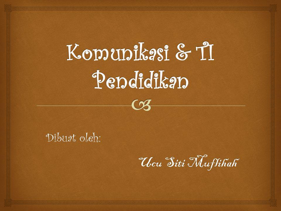 Dibuat oleh: Ucu Siti Muflihah