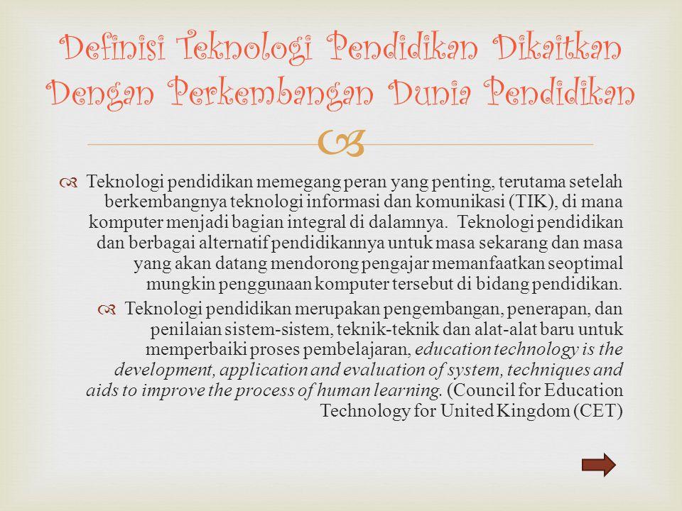   Teknologi pendidikan memegang peran yang penting, terutama setelah berkembangnya teknologi informasi dan komunikasi (TIK), di mana komputer menjad