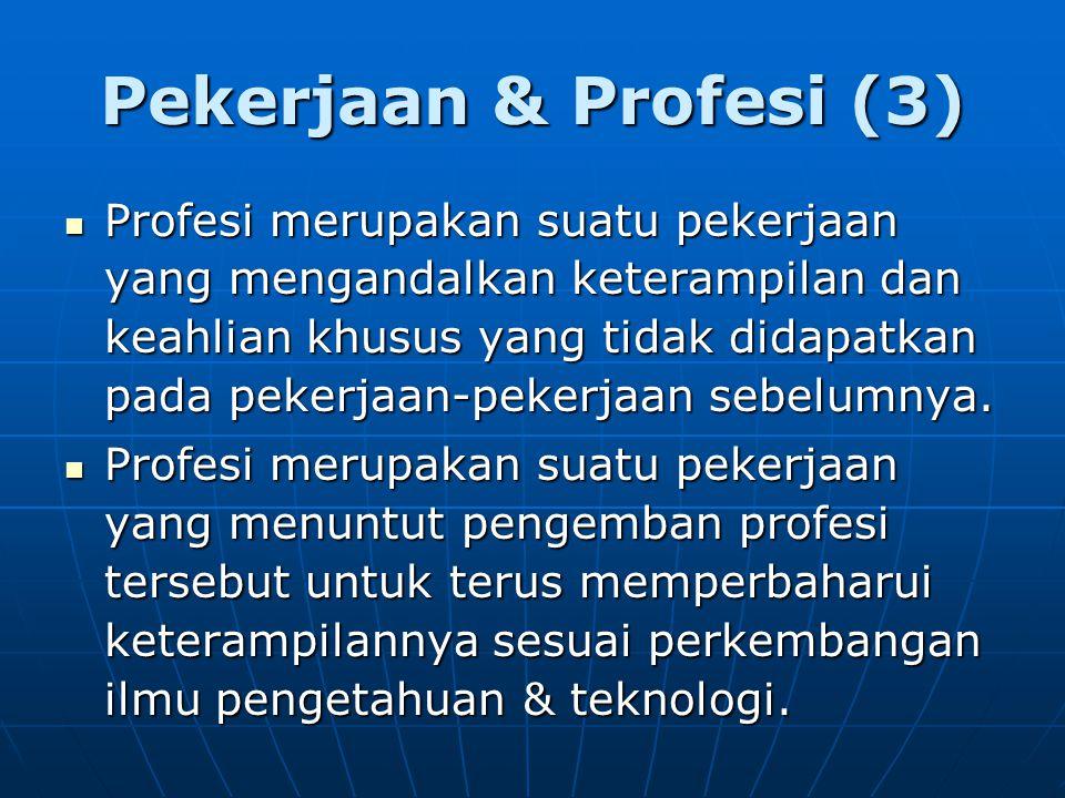 Standarisasi Profesi TI menurut SRIG-PS SEARCC Adalagi jenis pengelompokan lain untuk pekerja di kalangan teknologi informasi.