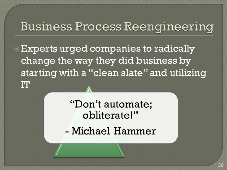 """30  Experts urged companies to radically change the way they did business by starting with a """"clean slate"""" and utilizing IT """"Don't automate; oblitera"""