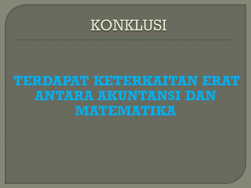 TERDAPAT KETERKAITAN ERAT ANTARA AKUNTANSI DAN MATEMATIKA