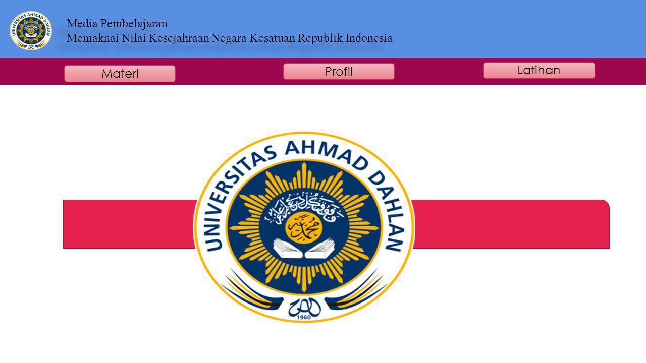 MEDIA PEMBELAJARAN MEMAKNAI NILAI KESEJARAHAN NEGARA KESATUAN REPUBLIK INDOENSIA ANGGIT SETIYOKO 11009033 PROGRAM STUDI PENDIDIKAN PANCASILAN DAN KEWA