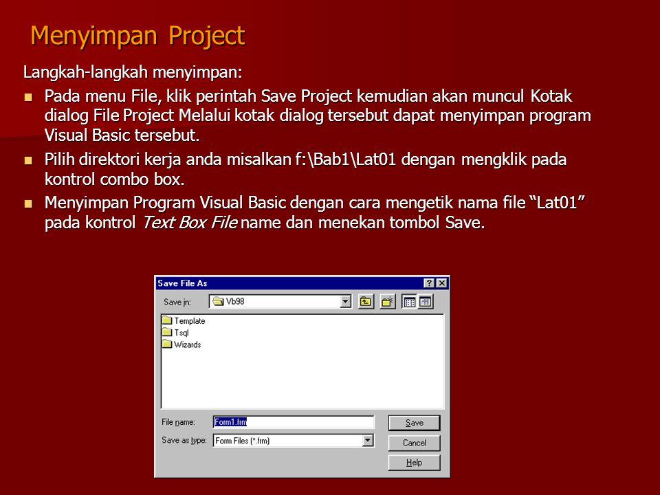 Menyimpan Project Langkah-langkah menyimpan: Pada menu File, klik perintah Save Project kemudian akan muncul Kotak dialog File Project Melalui kotak d