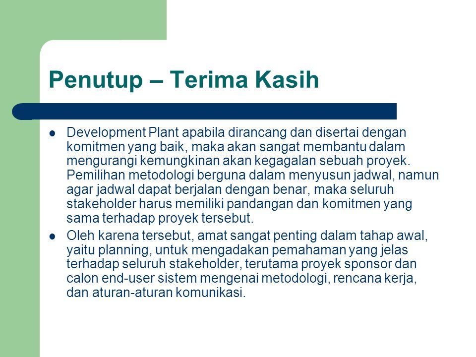 Penutup – Terima Kasih Development Plant apabila dirancang dan disertai dengan komitmen yang baik, maka akan sangat membantu dalam mengurangi kemungki