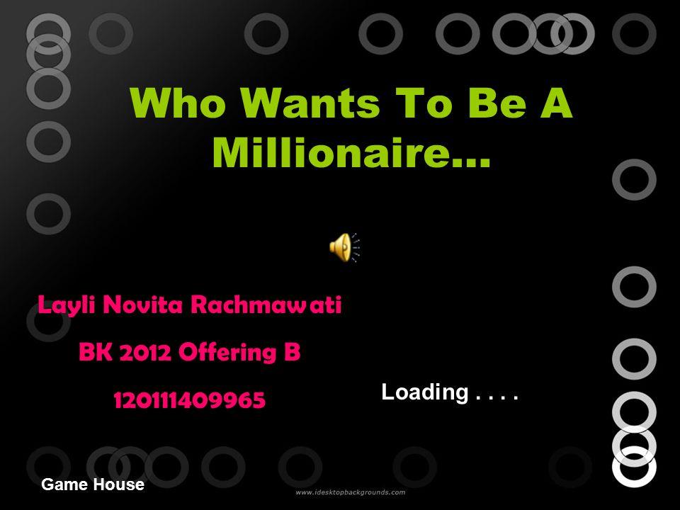 Who Wants To Be A Millionaire…… UANG ANDA : Perhiasan apa yang dipasang di tangan adalah : B.
