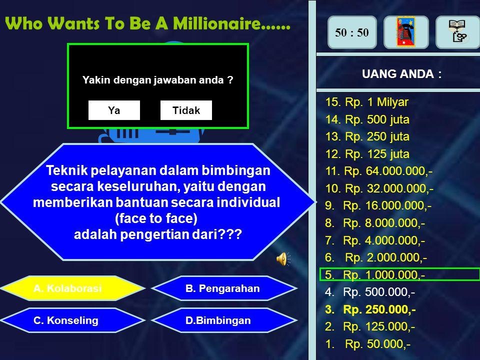 Who Wants To Be A Millionaire……. UANG ANDA : Binatang apa yang digunakan sebagai simbol pada majalah playboy ? A. KolaborasiB. Pengarahan C. Konseling