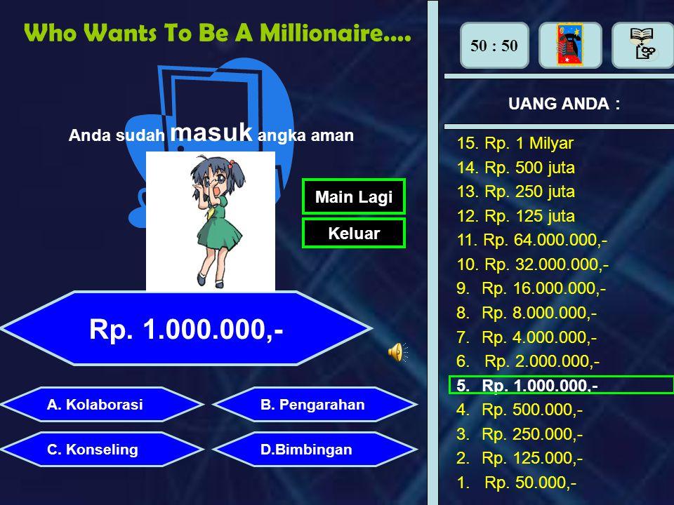 Who Wants To Be A Millionaire…….. UANG ANDA : Perhiasan apa yang dipasang di tangan adalah : Yakin dengan jawaban anda ? YaTidak 15. Rp. 1 Milyar 14.