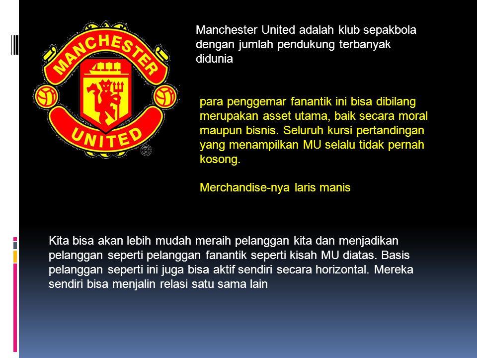 Manchester United adalah klub sepakbola dengan jumlah pendukung terbanyak didunia para penggemar fanantik ini bisa dibilang merupakan asset utama, bai